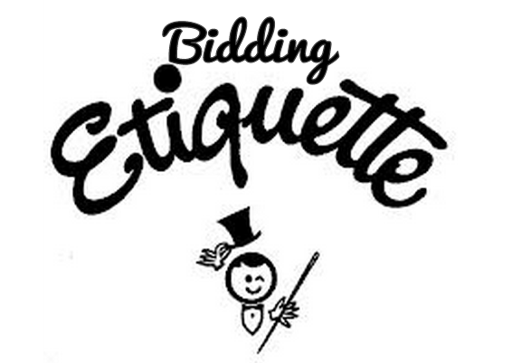 Bidding Etiquette and Tips